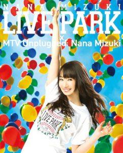 水樹奈々さん「NANA MIZUKI LIVE PARK × MTV Unplugged: Nana Mizuki」 ジャケット Blu-ray